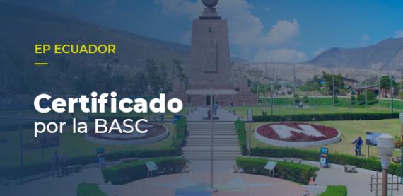 La oficina de EP Ecuador ahora está certificada por la BASC